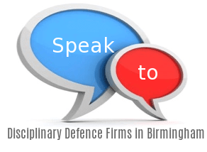 Speak to Local Disciplinary Defence Firms in Birmingham