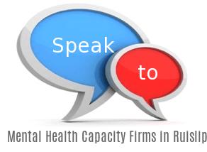 Speak to Local Mental Health/Capacity Firms in Ruislip
