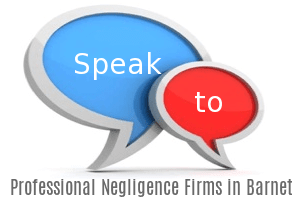 Speak to Local Professional Negligence Firms in Barnet