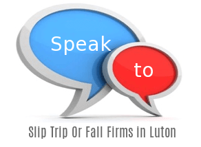 Speak to Local Slip Trip Or Fall Firms in Luton
