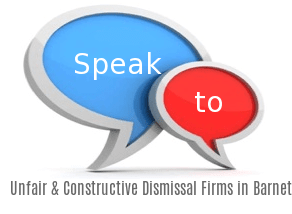 Speak to Local Unfair & Constructive Dismissal Firms in Barnet